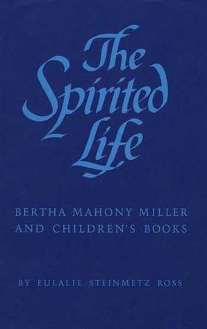 The Spirited Life: Bertha Mahony Miller and Children's Books