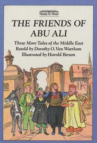 The Friends of Abu Ali: Three More Tales of the Middle East