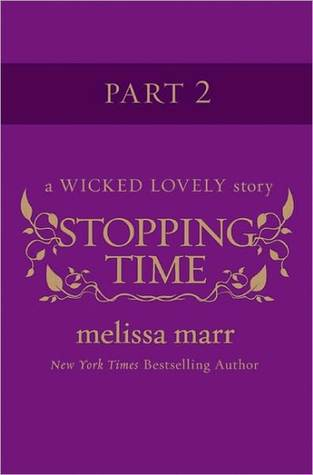 Stopping Time, Part 2 by Melissa Marr
