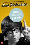 Dios hizo el mundo en siete días... y se nota by Luis Piedrahita