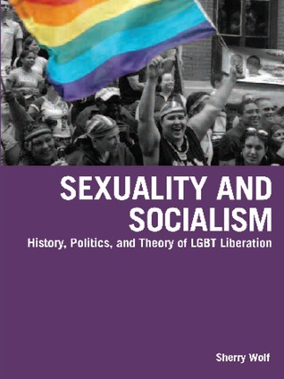 Sexuality and Socialism by Sherry Wolf