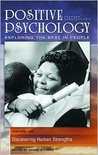 Positive Psychology: Exploring the Best in People, Volume 1, Discovering Human Strengths