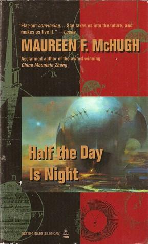 Half the Day is Night by Maureen F. McHugh