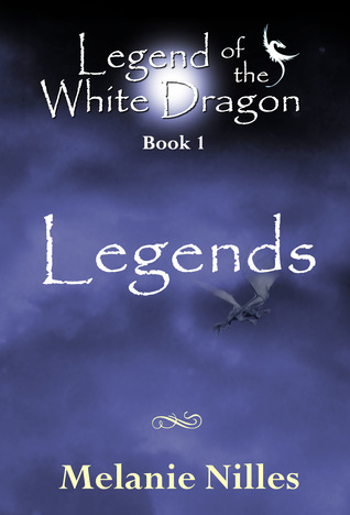Legend of the White Dragon by Melanie Nilles