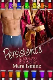 Persistence Pays by Mara Ismine