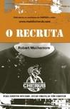 O Recruta by Robert Muchamore