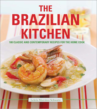 The brazilian kitchen 100 classic and creative recipes for the home 7656583 forumfinder Image collections