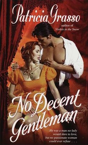 No Decent Gentleman(Dukes Trilogy 2) - Patricia Grasso