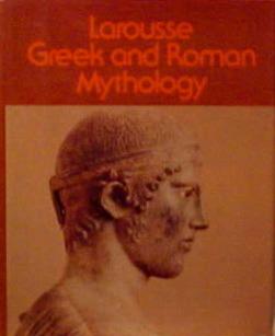Larousse Greek and Roman Mythology