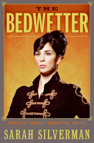 The Bedwetter: Stories of Courage, Redemption, and Pee (Hardcover)
