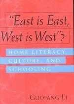 """""""East Is East, West Is West""""?: Home Literacy, Culture, and Schooling"""