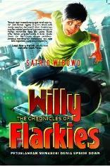The Chronicles of Willy Flarkies by Satrio Wibowo