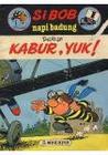 Kabur, Yuk! (Si Bob Napi Badung, #1))