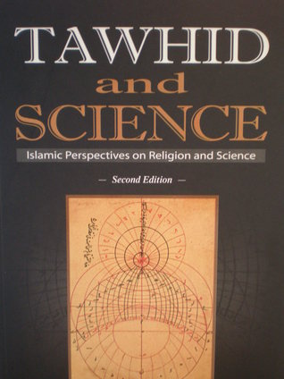 Tawhid And Science By Osman Bakar