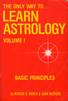 The Only Way to Learn Astrology, Volume I: Basic Principles