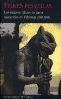 Felices pesadillas: Los mejores relatos de terror aparecidos en Valdemar (1987-2003)