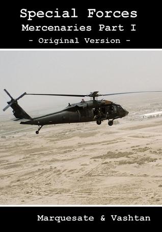 Special Forces - Mercenaries Part I (Special Forces, #2 part 1)