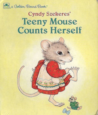Teeny Mouse Counts Herself (Golden Board Book)
