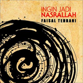 Ingin Jadi Nasrallah by Faisal Tehrani
