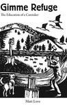 Gimme Refuge: The Education of a Caretaker