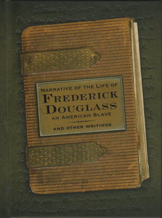 Narrative of the Life of Frederick Douglass, an American Slave and Other Writings