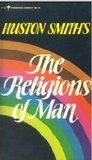 The Religions of Man by Huston Smith