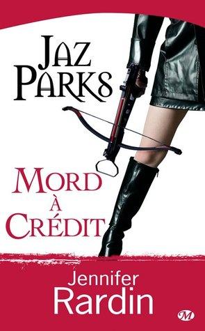 Mord à crédit (Jaz Parks, #3)