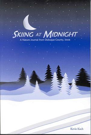 Skiing At Midnight: A Nature Journal From Dubuque County, Iowa (Frank And Ida Goedken Series)