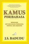 Kamus Peribahasa: Memahami arti dan kiasan peribahasa, pepatah, dan ungkapan