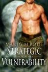 Strategic Vulnerability by Mandy M. Roth