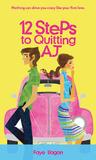 12 Steps to Quitting AJ