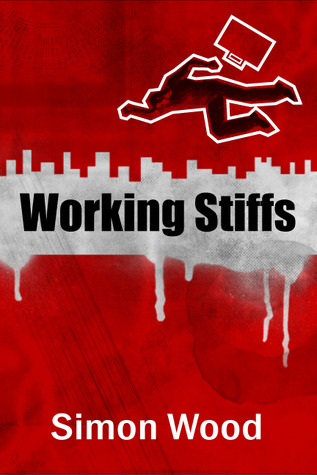Working Stiffs by Simon Wood