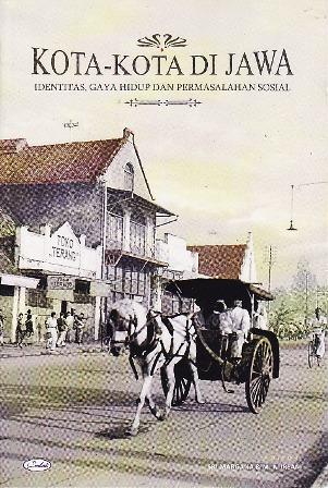 Kota-Kota di Jawa: Identitas, Gaya Hidup dan Permasalahan Sosial