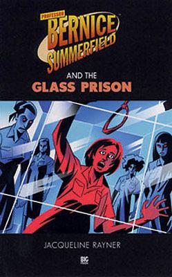 Professor Bernice Summerfield and the Glass Prison