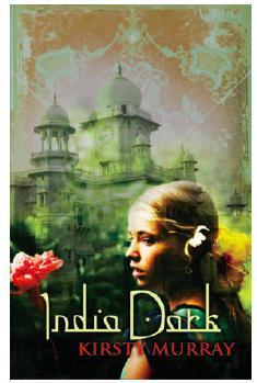 India Dark by Kirsty Murray