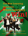 The New Learning Commons: Where Learners Win