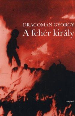 A fehér király by György Dragomán