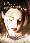 When Angels Cry (Starfire Angels )