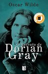 O Retrato de Dorian Gray by Oscar Wilde