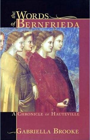 The Words of Bernfrieda: A Chronicle Of Hauteville