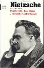 O Anticristo/Ecce Homo/Nietzsche Contra Wagner