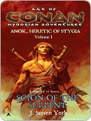 Age of Conan: Scion of the Serpent (Anok, Heretic of Stygia, Volume I)