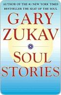 Soul Stories by Gary Zukav