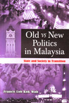 Old vs New Politics in Malaysia: State and Society in Transition