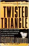 Twisted Triangle: A Famous Crime Writer, a Lesbian Love Affair, and the FBI Husband's Violent Revenge