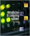 Introduction to Computing Systems: From Bits and Gates to C and Beyond with CD-ROM