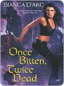 Once Bitten, Twice Dead by Bianca D'Arc