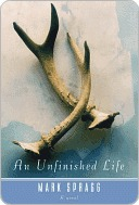 An Unfinished Life by Mark Spragg