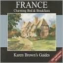 Karen Brown's France Charming Bed & Breakfasts 2003 (Karen Brown's Country Inn Guides)