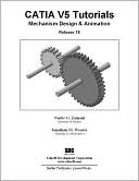 CATIA V5 Tutorials Mechanism Design and Animation Release 18, Vol. 5